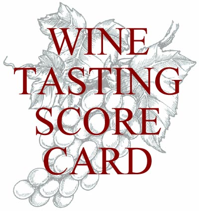 Click Here To Download A Printable Wine Tasting Score Card!